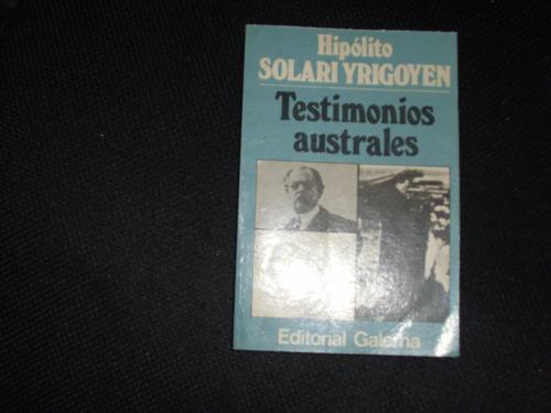 testimonios australes patagonia-tierra del fuego h. yrigoyen
