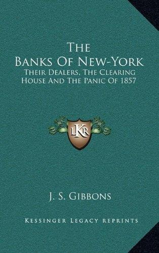 the banks of new-york : their dealers, the clearing house an