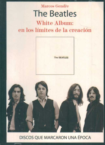 the beatles. white album: en los limites de la creacion