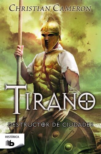 tirano. destructor de ciudades - christian cameron