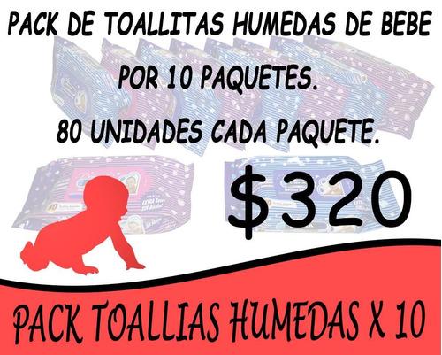 toallitas humedas 80  pack  x 10 paquetes / para bebes y niñ