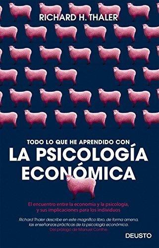 todo lo que he aprendido con la psicología económica : el en