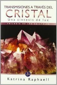transmisiones a través del cristal - katrina raphaell