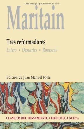 tres reformadores lutero descartes rouss  de maritain jacque