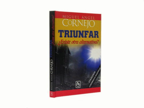 triunfar ¿existe otra alternativa?
