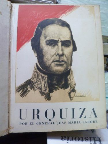 urquiza, josè marìa sarobe. volumen 1