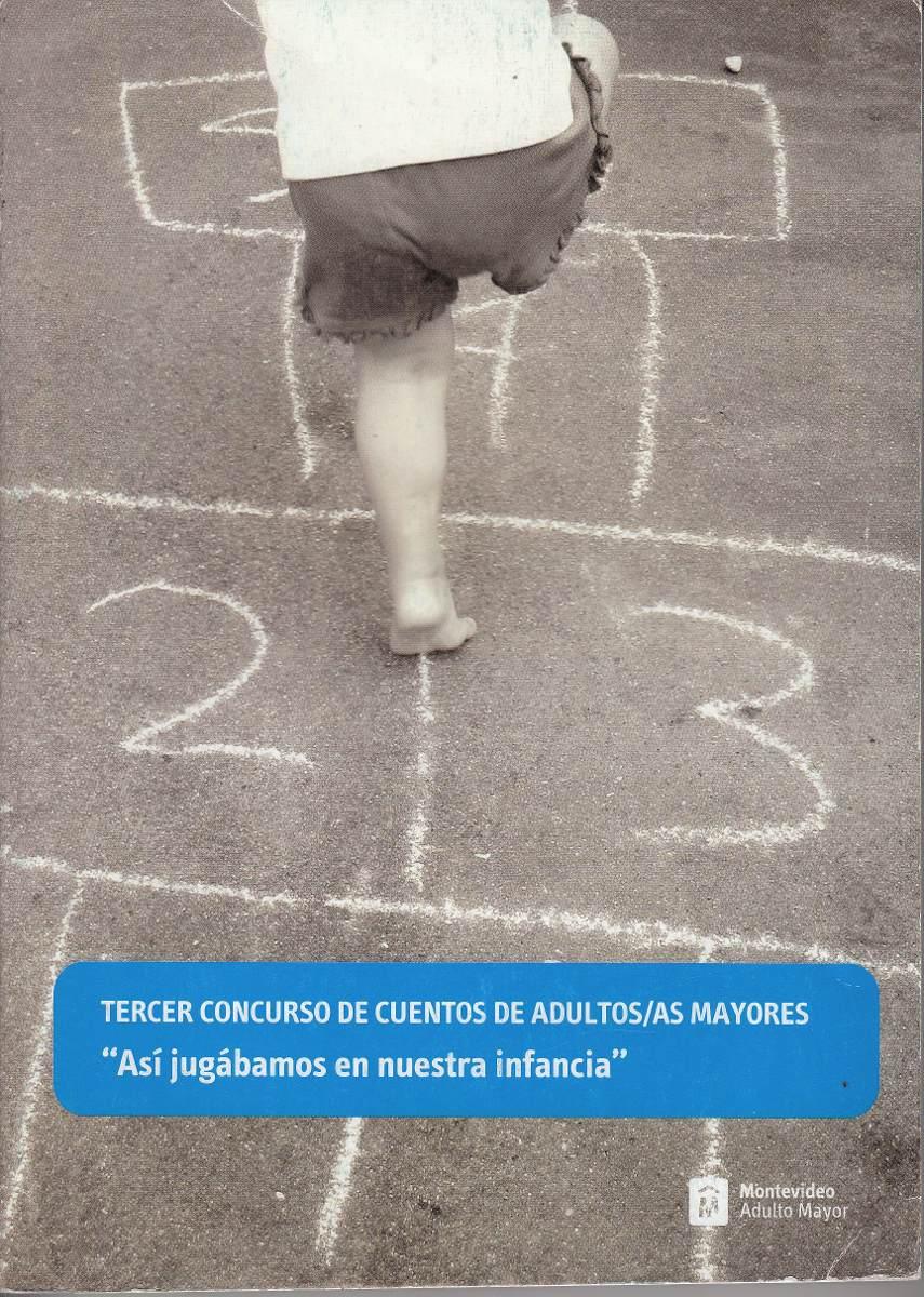 Uruguay Antiguos Juegos Infantiles Concurso De Relatos 2012 100