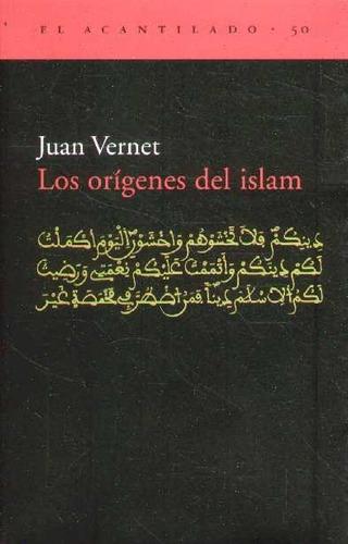 vernet, juan - los  origenes del islam