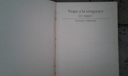 viajar a la uruguaya (es viajar), acetona y metanol