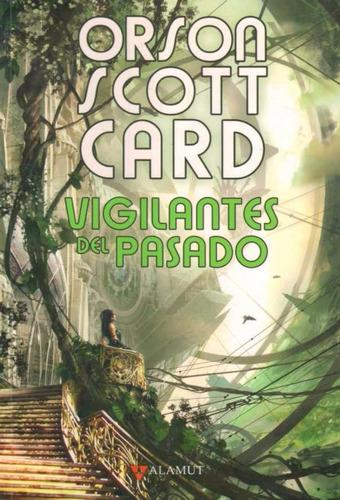 vigilantes del pasado - orson scott card - alamut