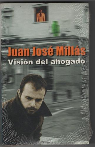 visión  de  ahogado. j. josé  millás.  novela  policial.
