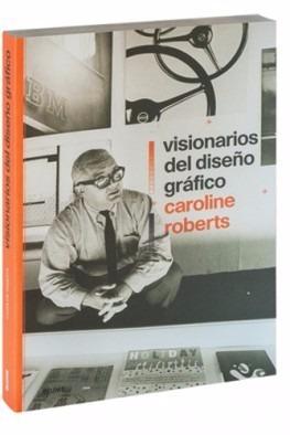 visionarios del diseño gráfico - caroline roberts