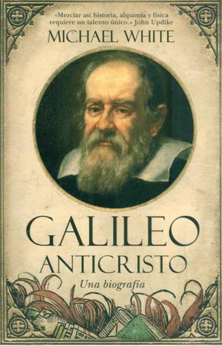 white, michael -  galileo anticristo