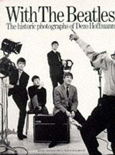 with the beatles the historic photographs of dezo hoffman  d