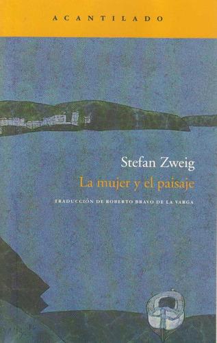 zweig -   la mujer y el paisaje